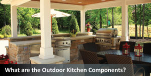 What-are-the-Outdoor-Kitchen-Components