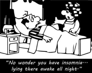 """No-wonder-you-have-insomnia...lying-there-awake-all-night."""""""