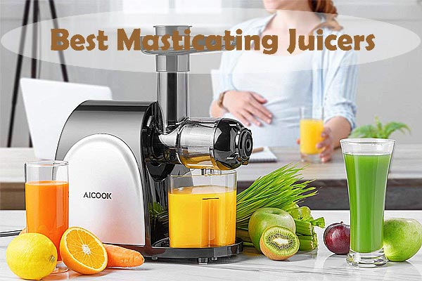 Best Masticating Juicers To Buy in 2019
