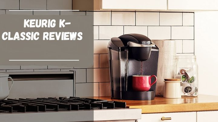 Keurig K-Classic Reviews