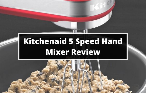 Kitchenaid 5 Speed Hand Mixer Review